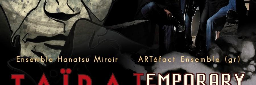 ARTéfacts Ensemble (Grèce), Temporary Autonomous Zone : 30/11/2013